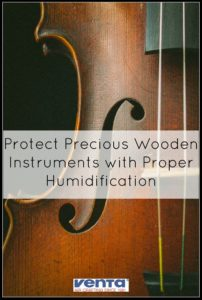 Wooden Instruments need proper humidification